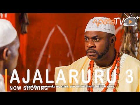 Ajalaruru Part 3 Latest Yoruba Movie 2021
