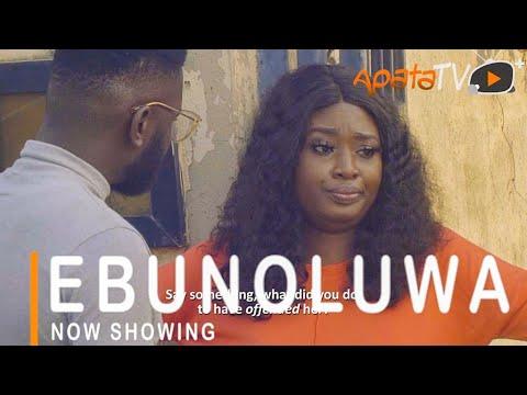 Ebunoluwa Latest Yoruba Movie 2021