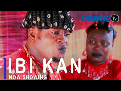 Ibi Kan Latest Yoruba Movie 2021 Download