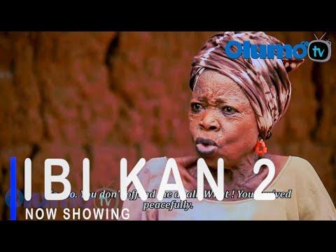 Ibi Kan Part 2 Latest Yoruba Movie 2021