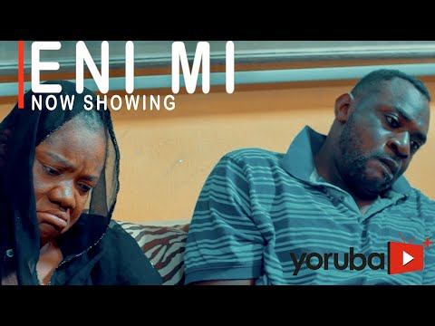 Eni Mi Latest Yoruba Movie 2021 DOWNLOAD