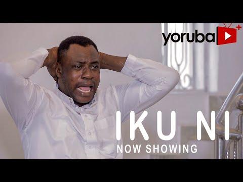 Iku Ni Latest Yoruba Movie 2021