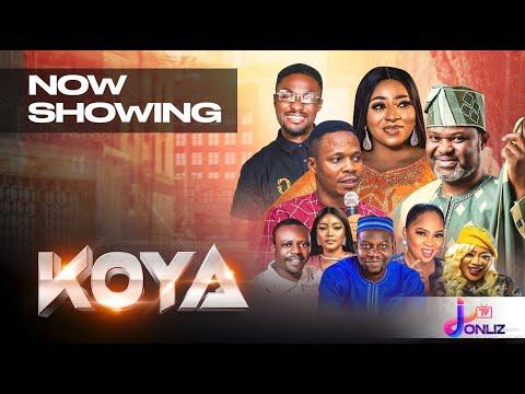 Koya Latest Yoruba Movie 2021 Download